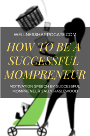 Tips on how to be a successful mompreneur by Sally Haslewood, successful businesswoman and founder of the Mumbler.